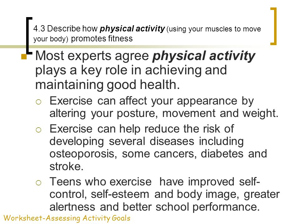 4.3 Describe how physical activity (using your muscles to move your body) promotes fitness