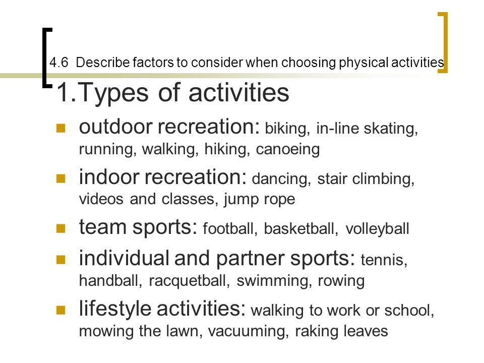 4.6 Describe factors to consider when choosing physical activities