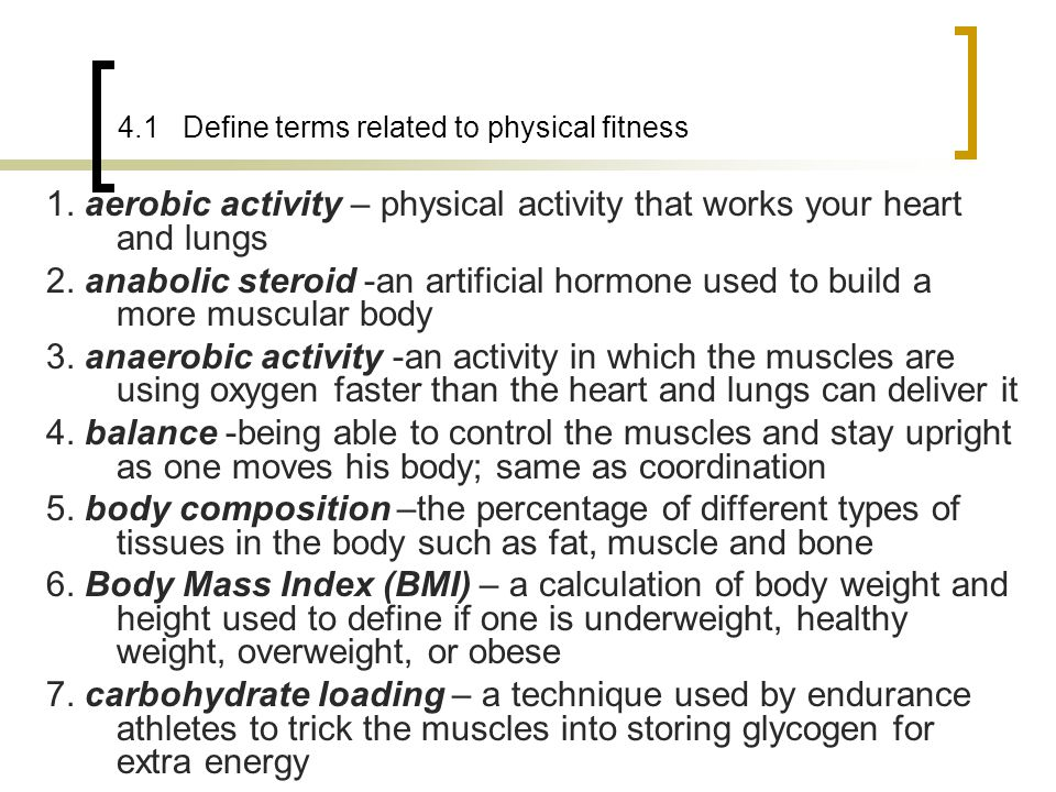 4.1 Define terms related to physical fitness