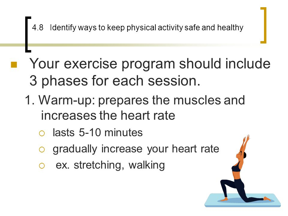 4.8 Identify ways to keep physical activity safe and healthy