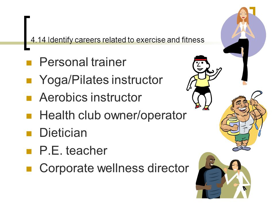 4.14 Identify careers related to exercise and fitness