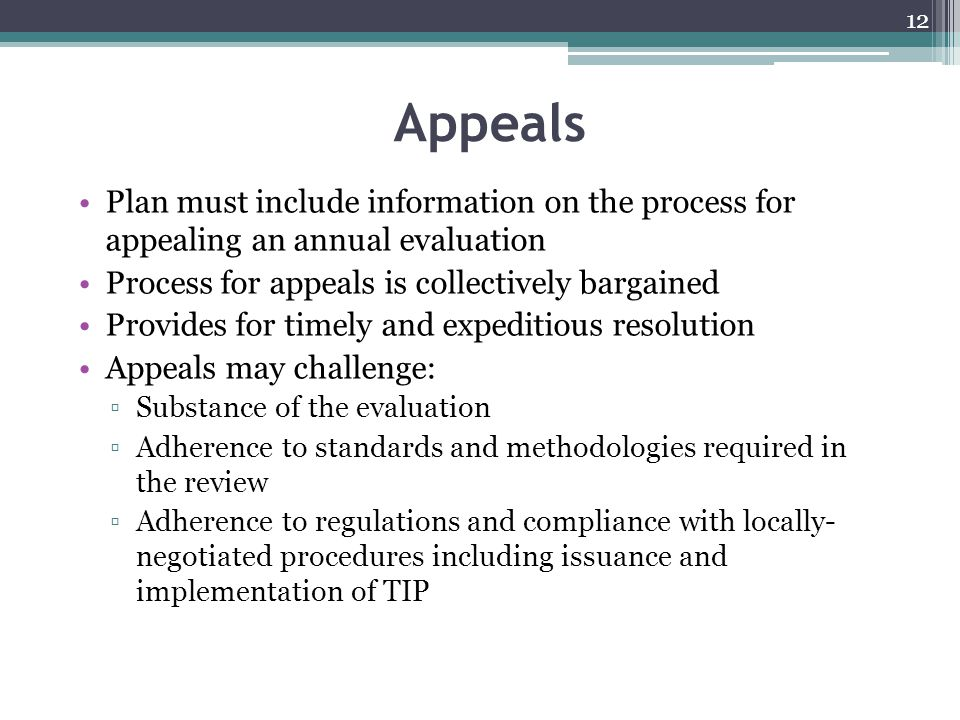 Appeals Plan must include information on the process for appealing an annual evaluation. Process for appeals is collectively bargained.