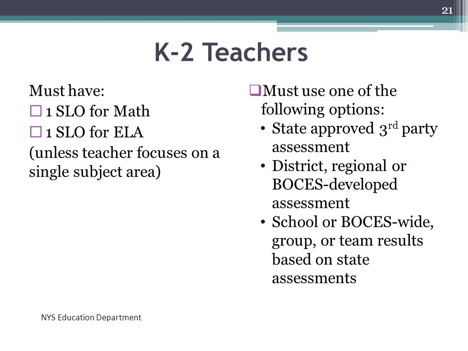 K-2 Teachers Must have: 1 SLO for Math 1 SLO for ELA