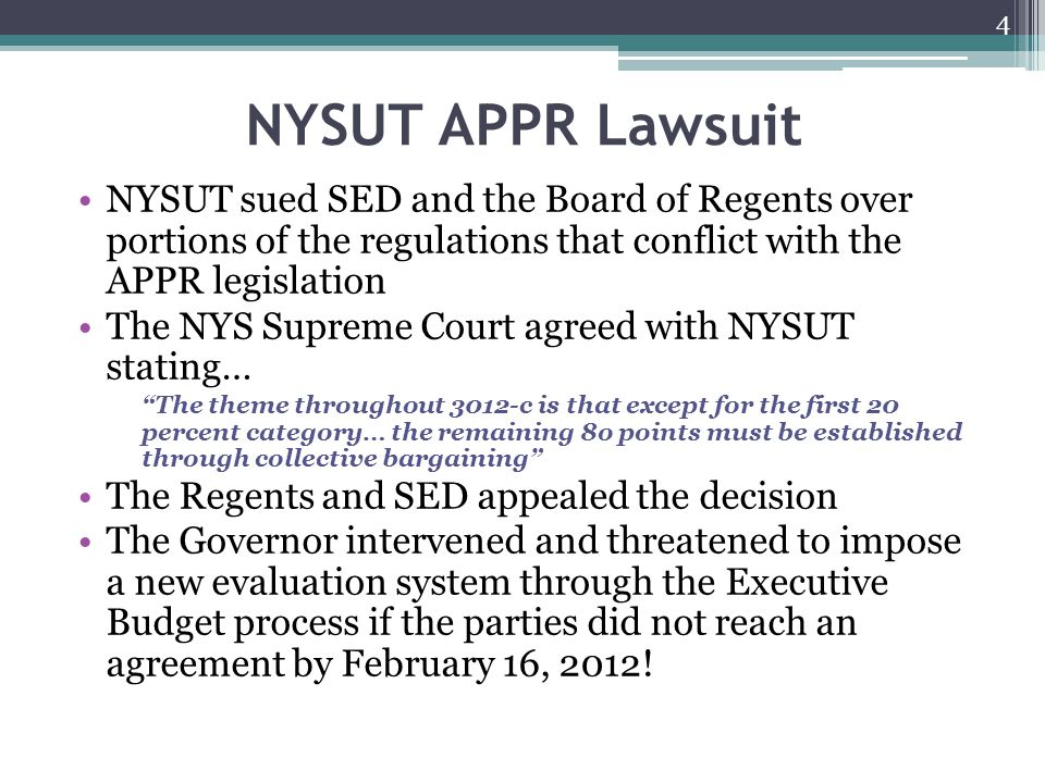 NYSUT APPR Lawsuit NYSUT sued SED and the Board of Regents over portions of the regulations that conflict with the APPR legislation.