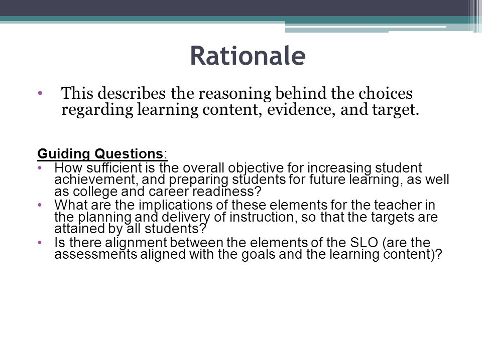 Rationale This describes the reasoning behind the choices regarding learning content, evidence, and target.