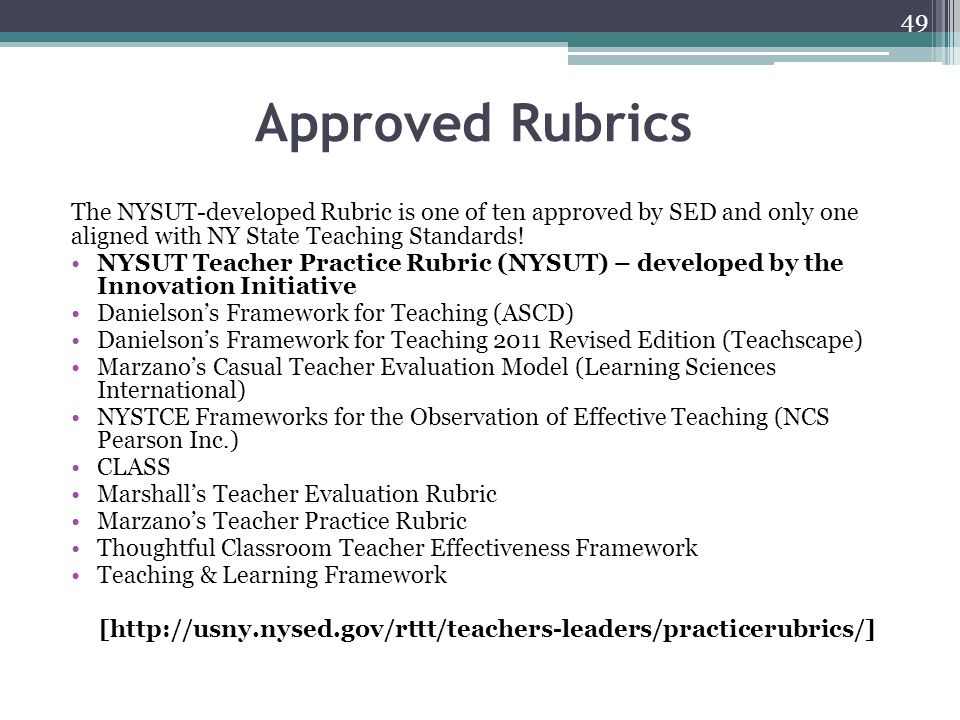 Approved Rubrics The NYSUT-developed Rubric is one of ten approved by SED and only one aligned with NY State Teaching Standards!