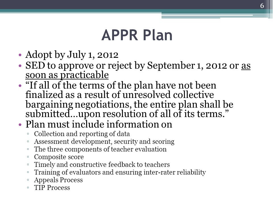 APPR Plan Adopt by July 1, 2012. SED to approve or reject by September 1, 2012 or as soon as practicable.