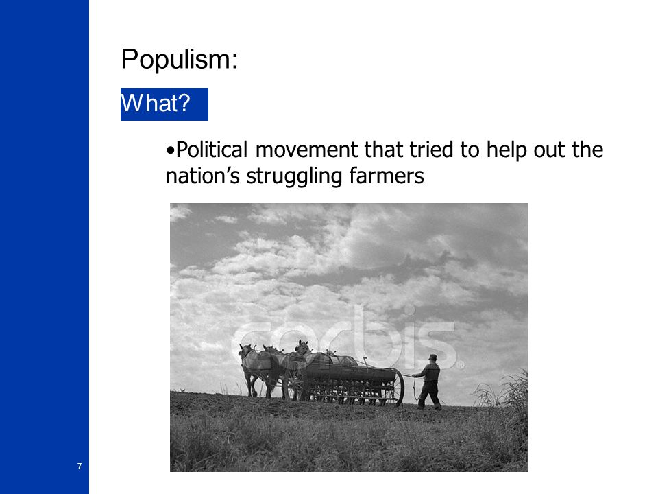 Populism: What Political movement that tried to help out the nation's struggling farmers