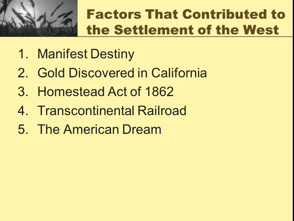 Factors That Contributed to the Settlement of the West