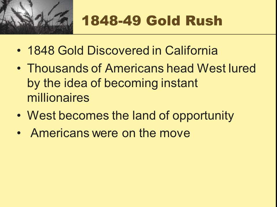 1848-49 Gold Rush 1848 Gold Discovered in California