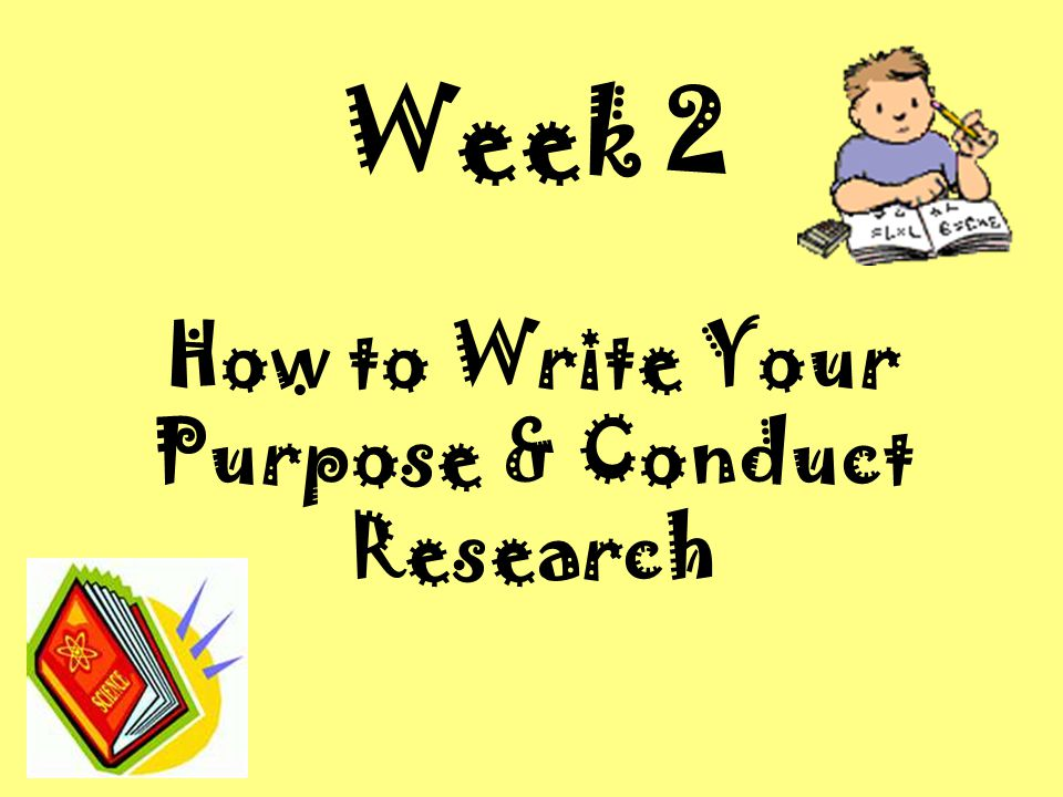 How to Write Your Purpose & Conduct Research