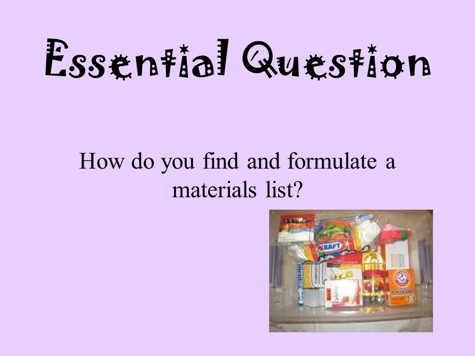 How do you find and formulate a materials list