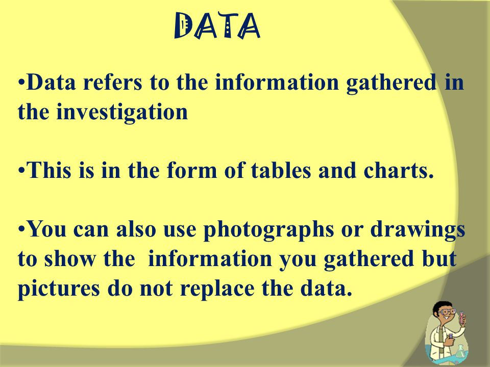 DATA Data refers to the information gathered in the investigation