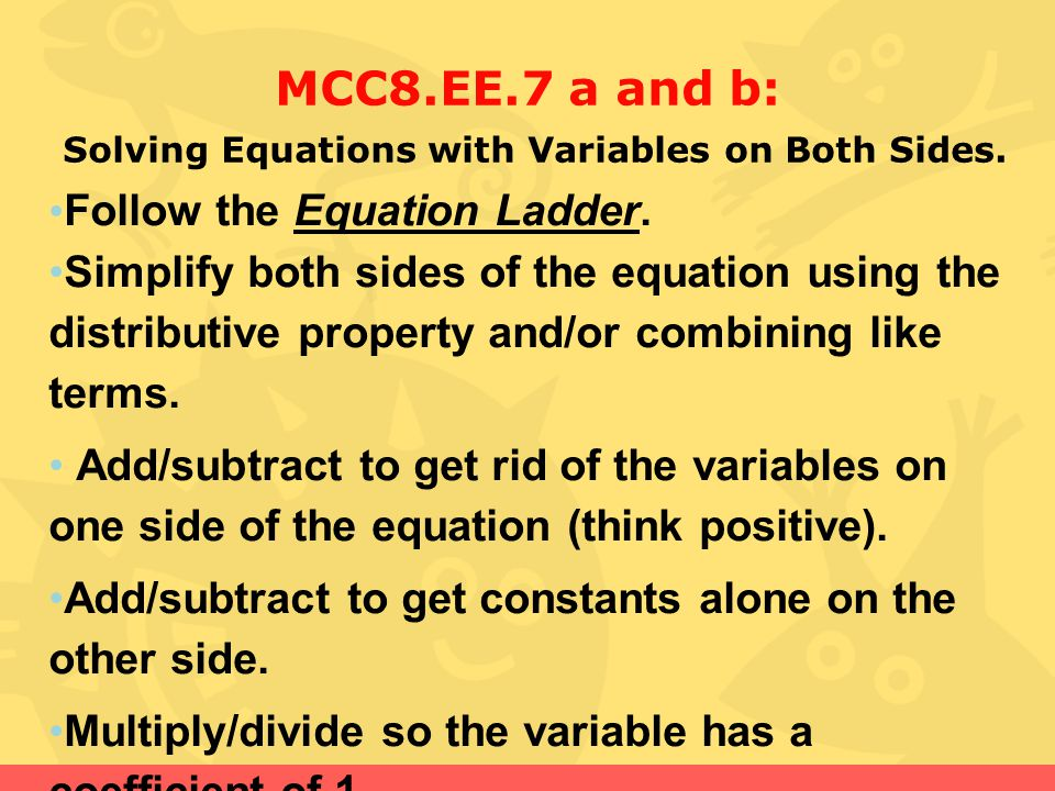 MCC8.EE.7 a and b: Solving Equations with Variables on Both Sides.