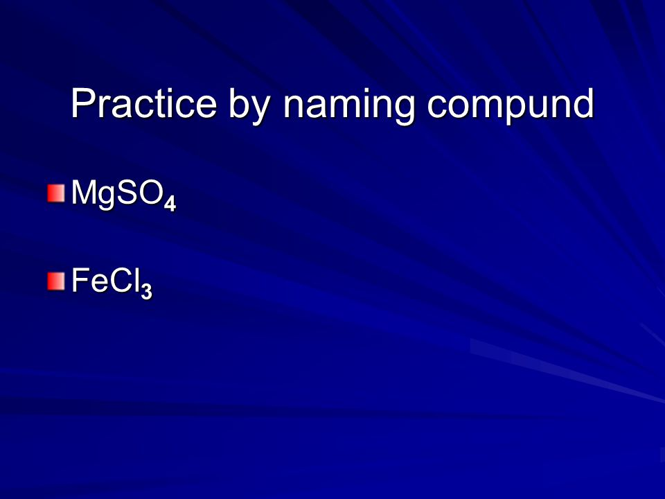 Practice by naming compund