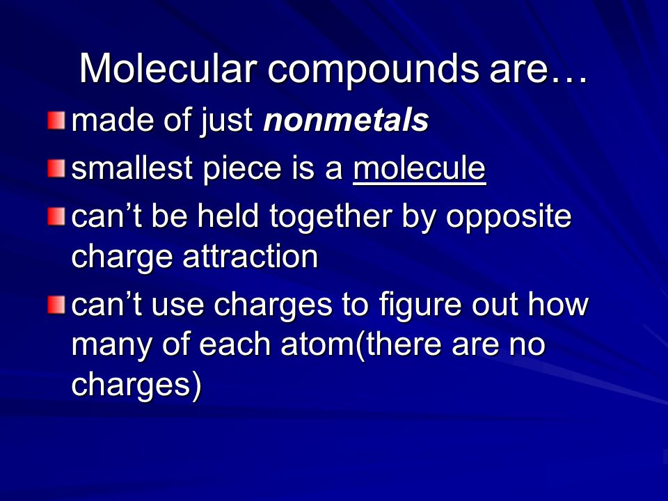 Molecular compounds are…