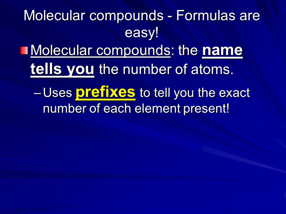 Molecular compounds - Formulas are easy!
