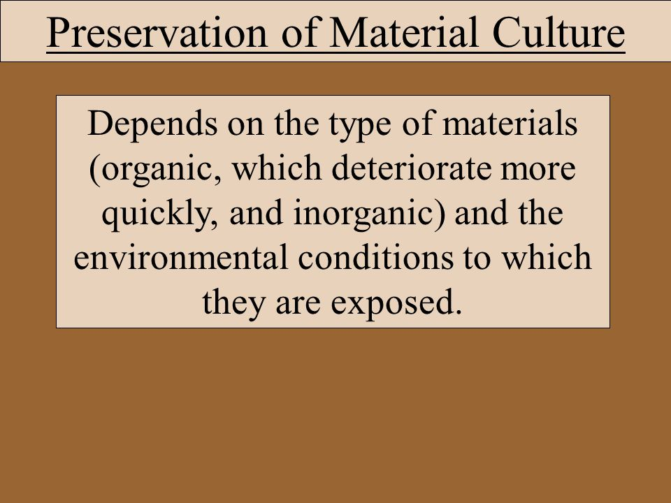 Preservation of Material Culture