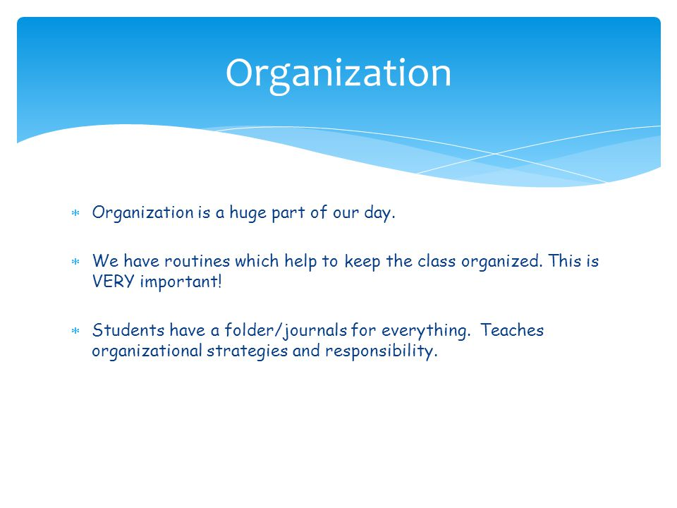 Organization Organization is a huge part of our day.