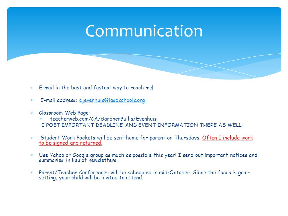 Communication E-mail in the best and fastest way to reach me!