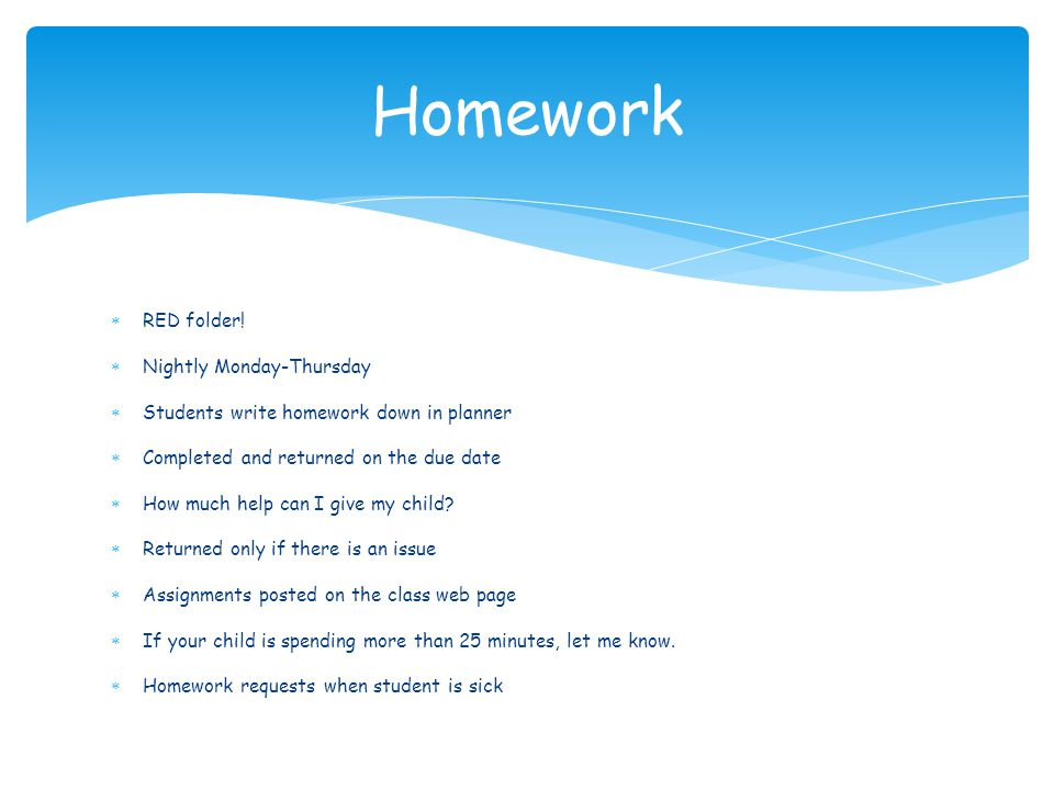 Homework RED folder! Nightly Monday-Thursday