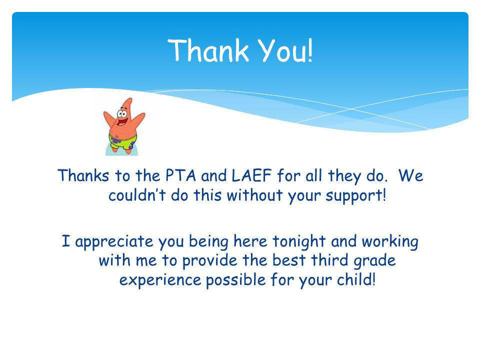 Thank You! Thanks to the PTA and LAEF for all they do. We couldn't do this without your support!