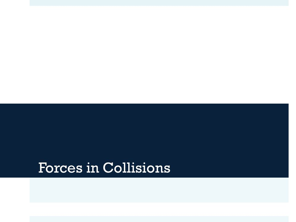 Forces in Collisions