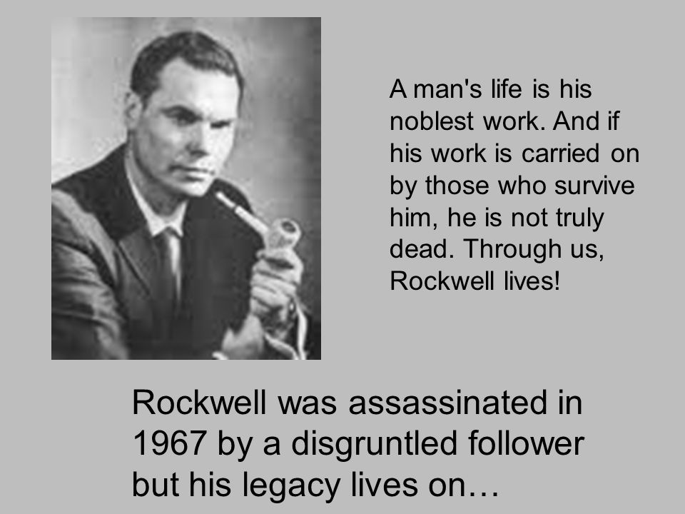 Rockwell was assassinated in