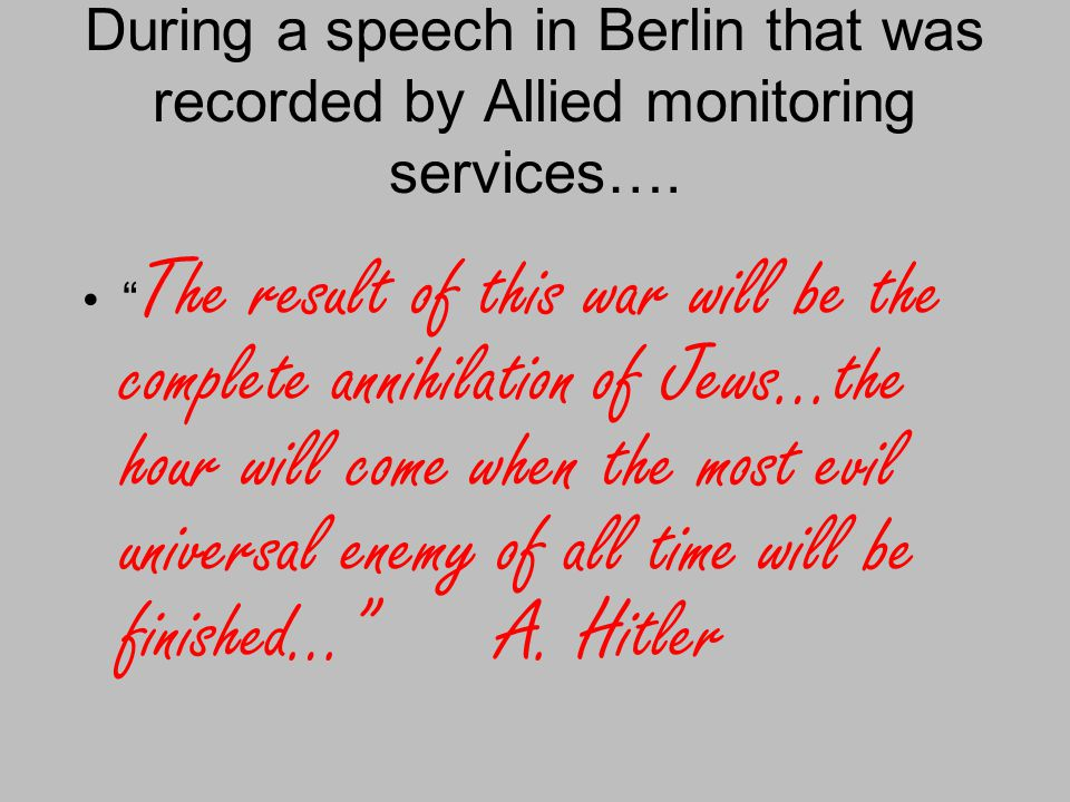 During a speech in Berlin that was recorded by Allied monitoring services….