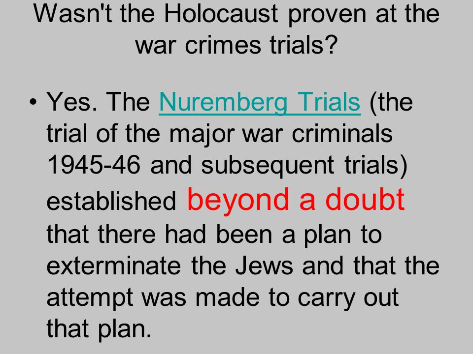 Wasn t the Holocaust proven at the war crimes trials
