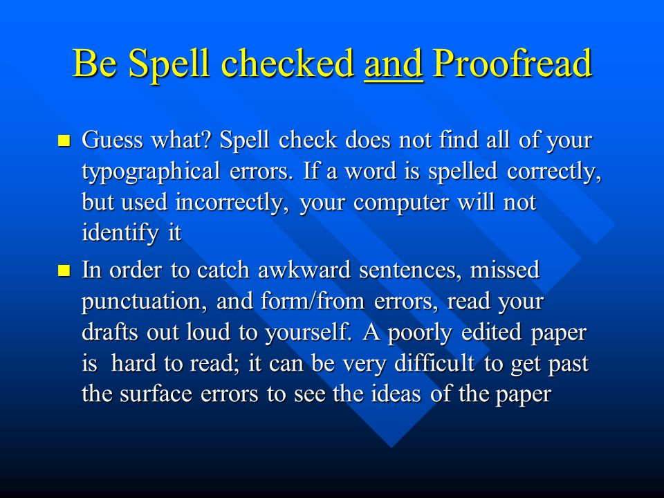 Be Spell checked and Proofread