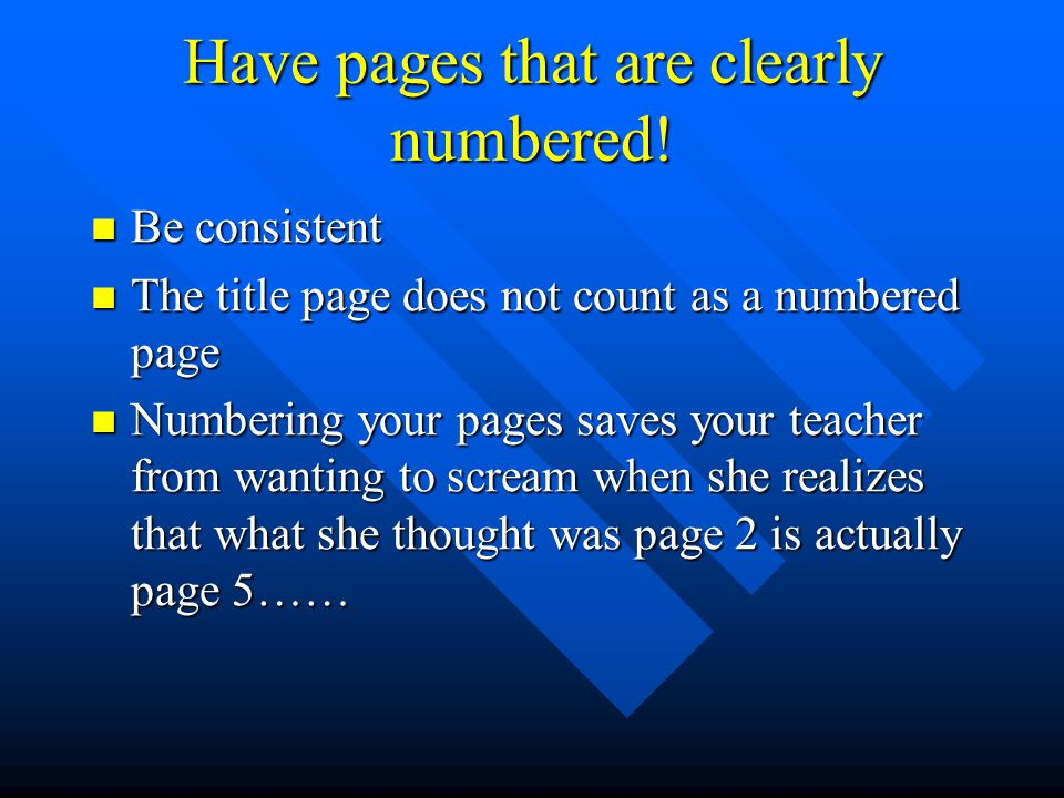 Have pages that are clearly numbered!
