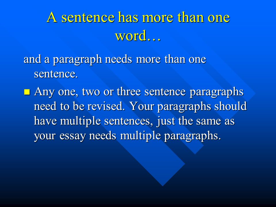A sentence has more than one word…