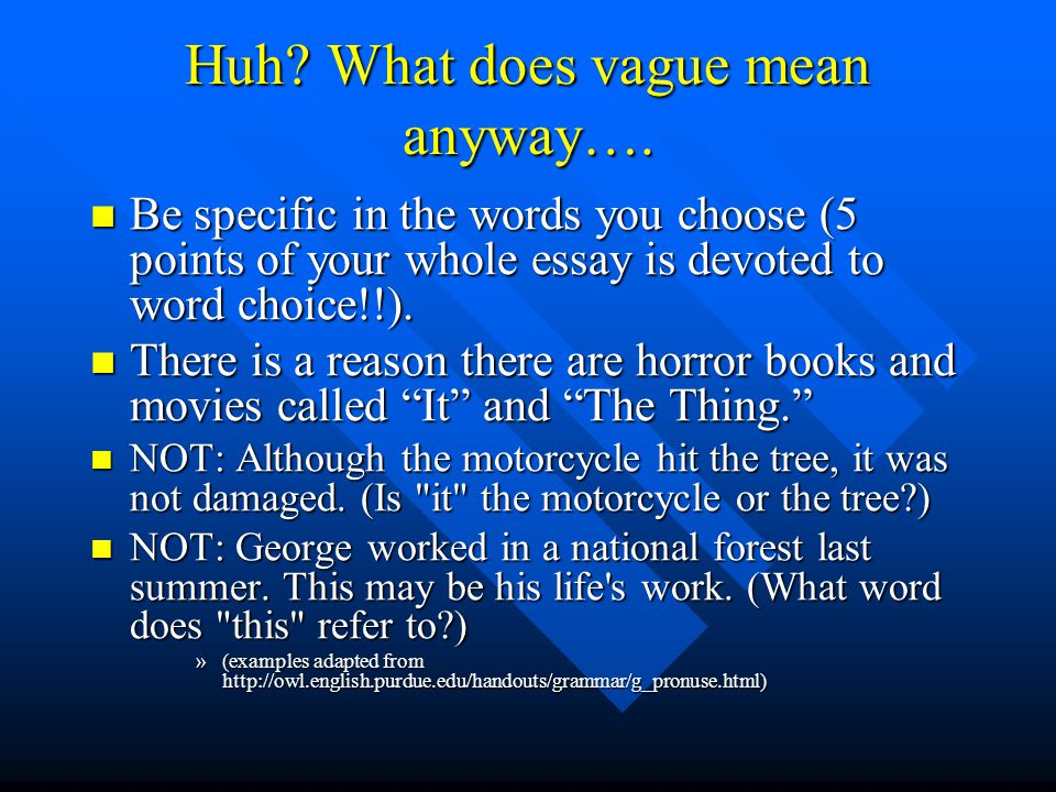 Huh What does vague mean anyway….