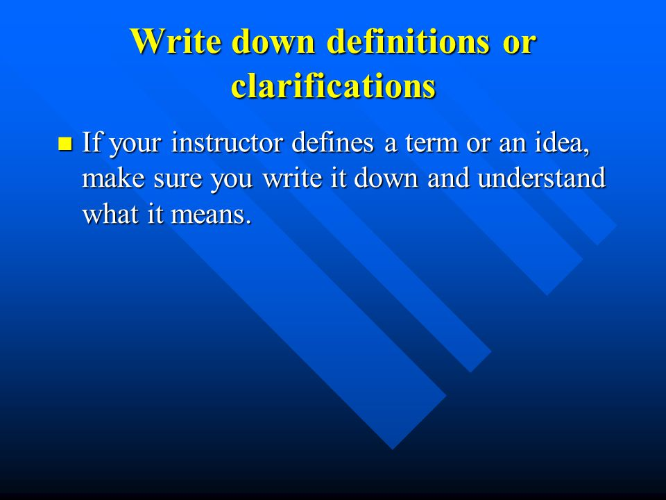 Write down definitions or clarifications
