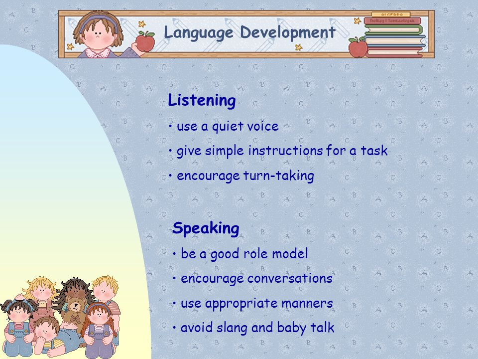 Language Development Listening Speaking use a quiet voice