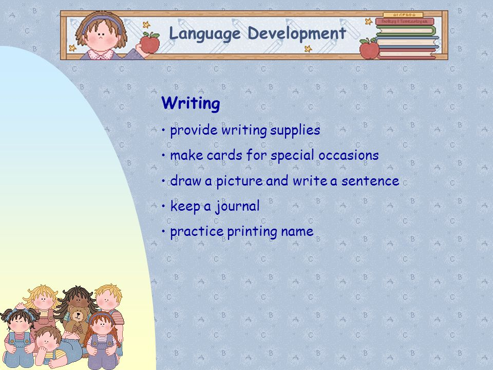 Language Development Writing provide writing supplies