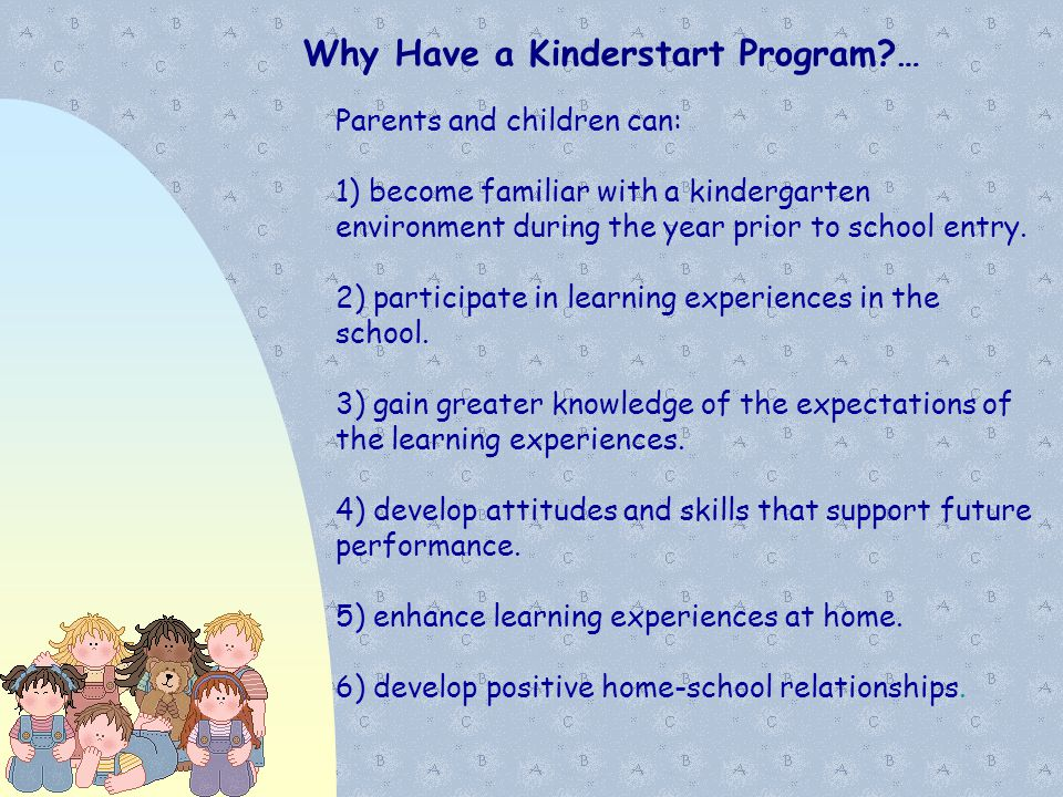 Why Have a Kinderstart Program …