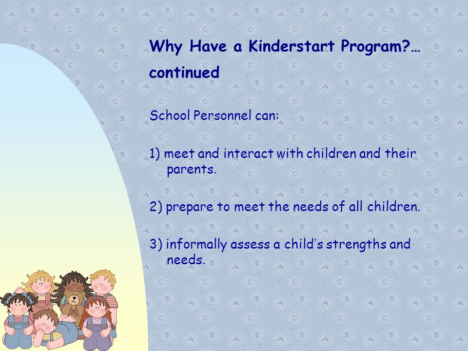 Why Have a Kinderstart Program … continued