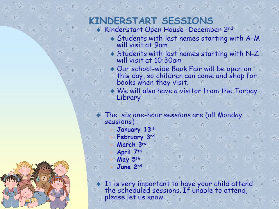 KINDERSTART SESSIONS Kinderstart Open House –December 2nd