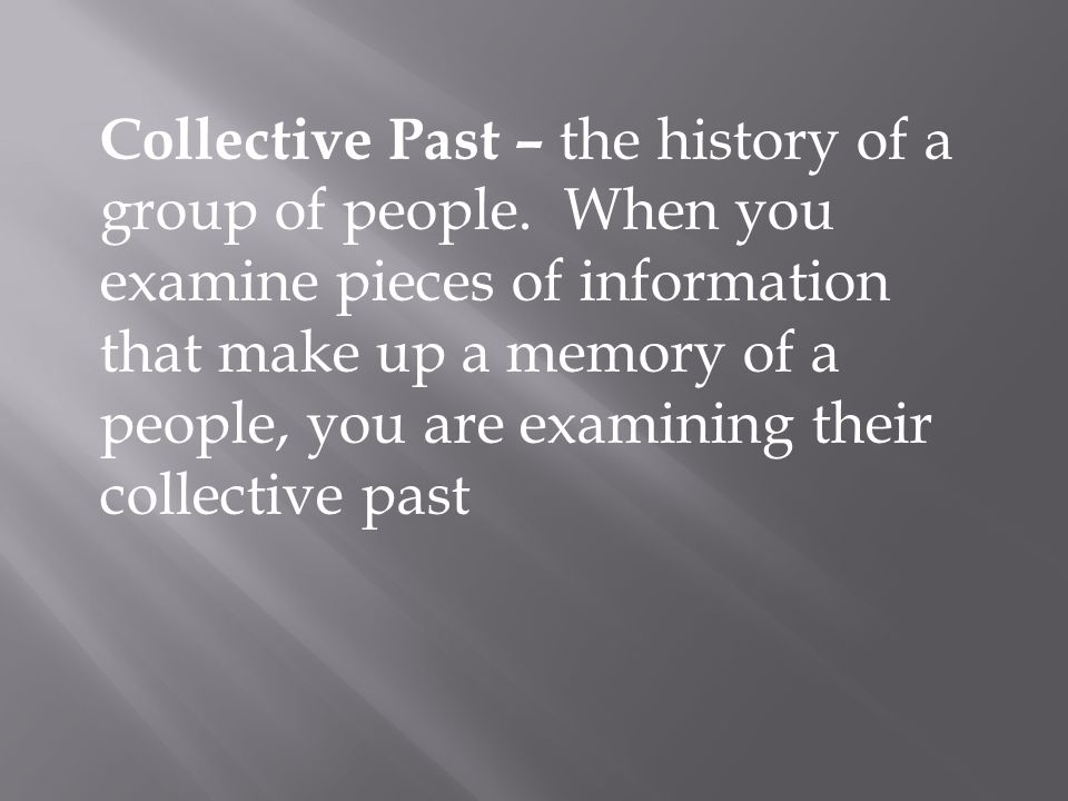 Collective Past – the history of a group of people