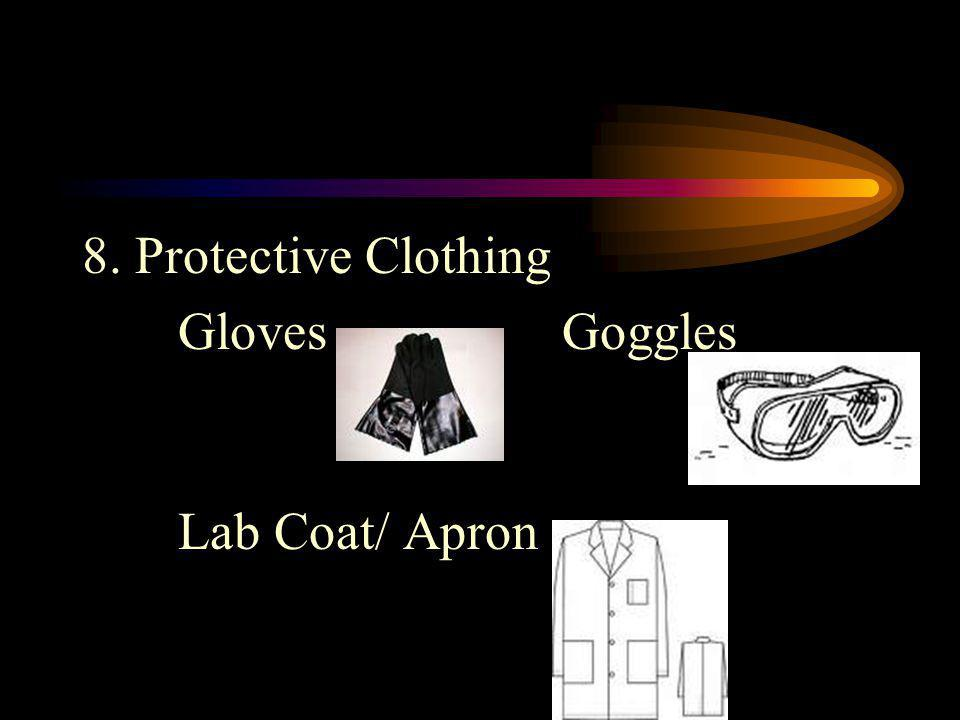 8. Protective Clothing Gloves Goggles Lab Coat/ Apron