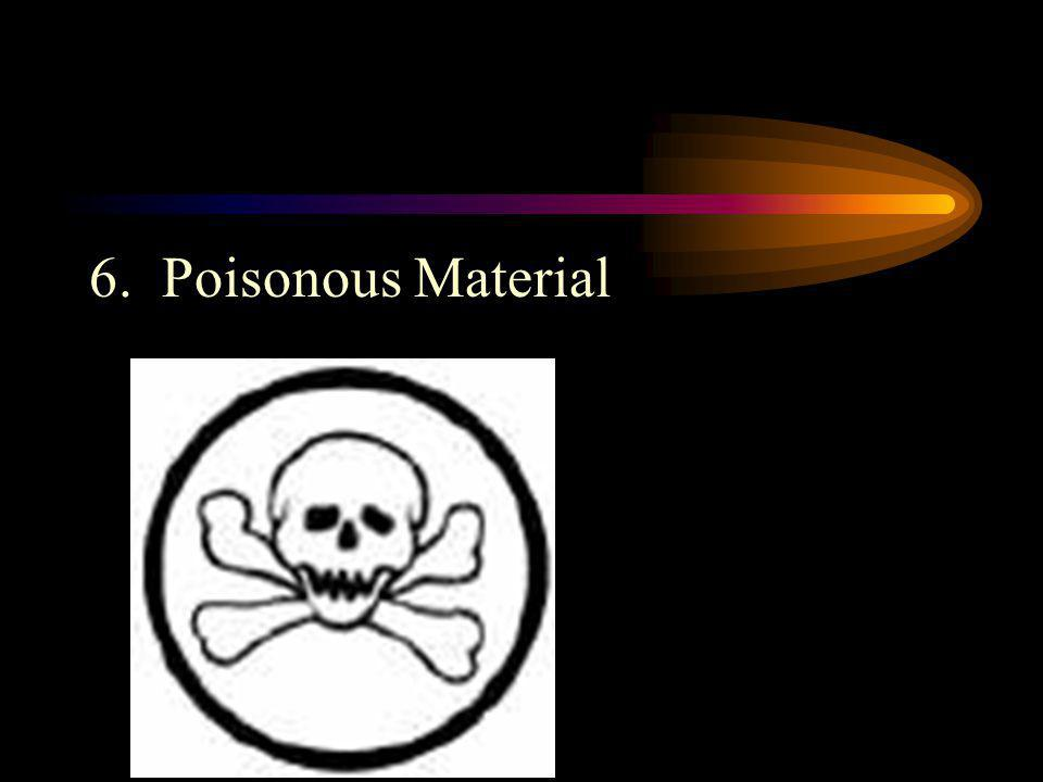 6. Poisonous Material