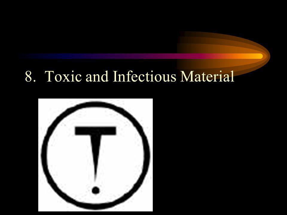 8. Toxic and Infectious Material