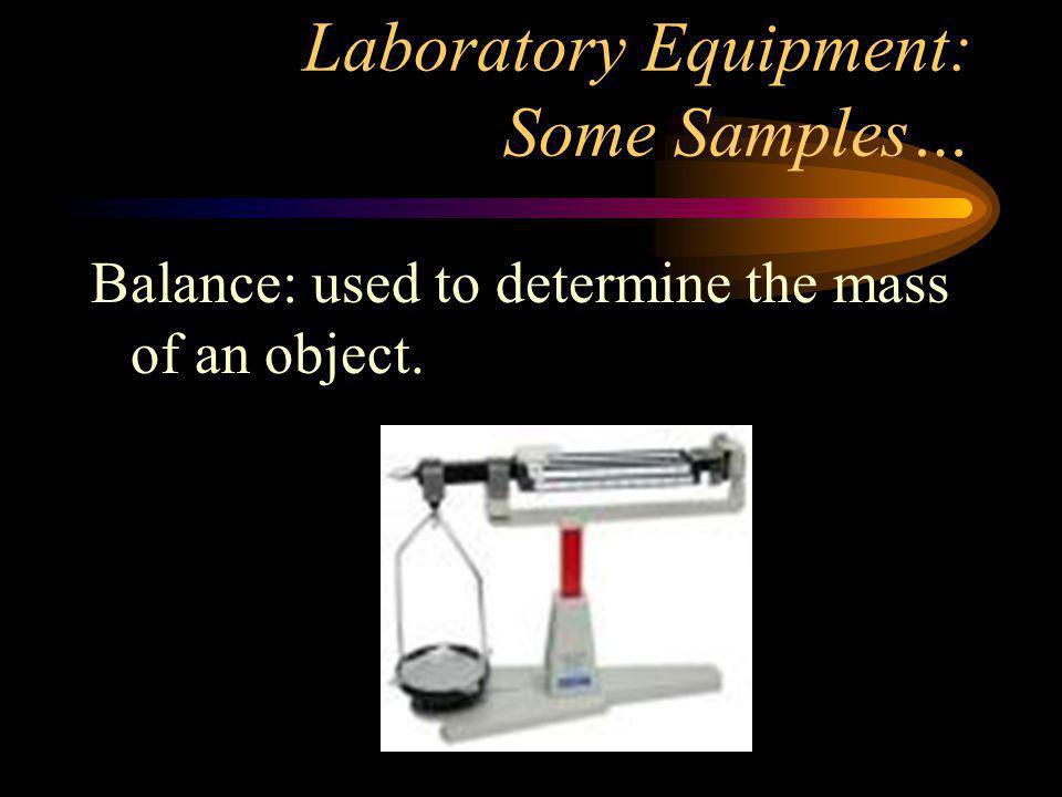 Laboratory Equipment: Some Samples…