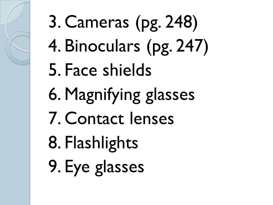 3. Cameras (pg. 248) 4. Binoculars (pg. 247) 5. Face shields 6