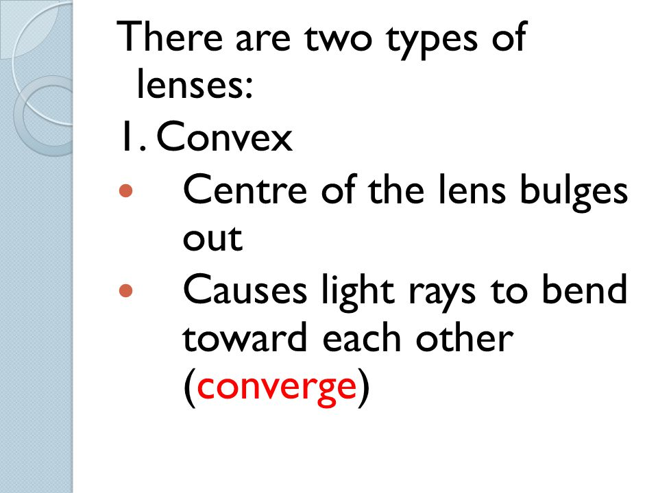 There are two types of lenses: