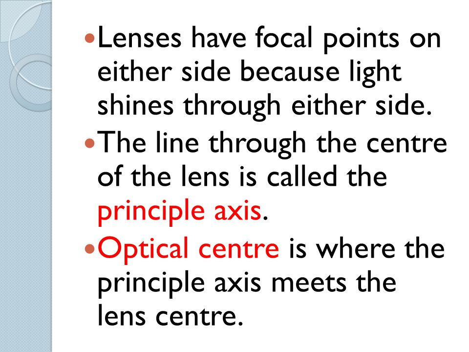 Lenses have focal points on either side because light shines through either side.