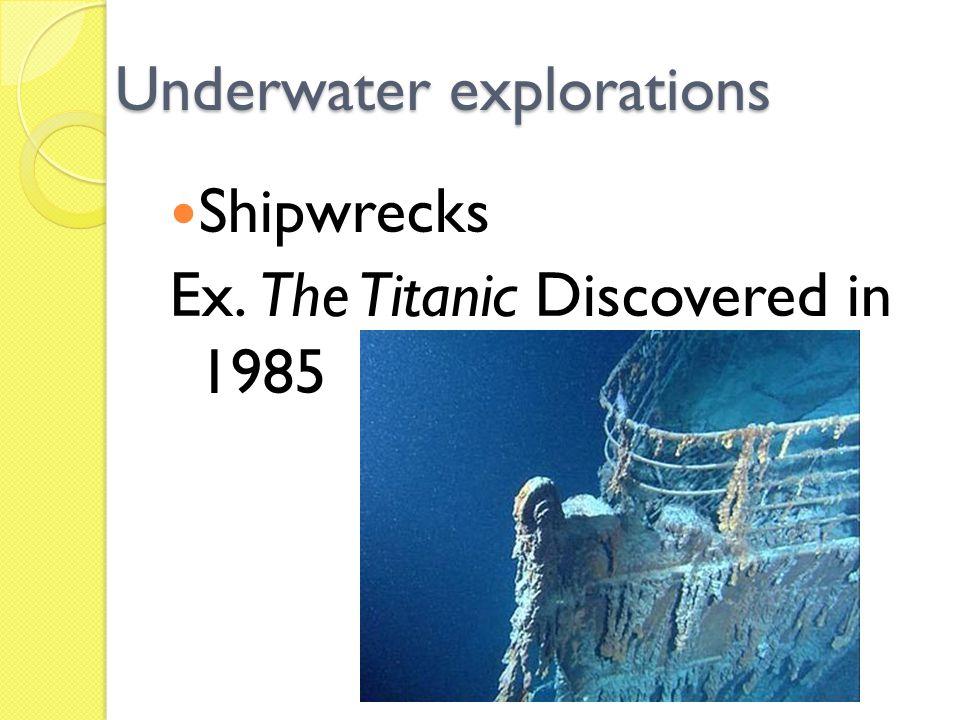 Underwater explorations