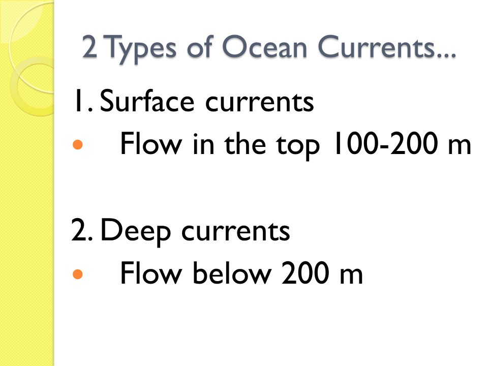 2 Types of Ocean Currents...